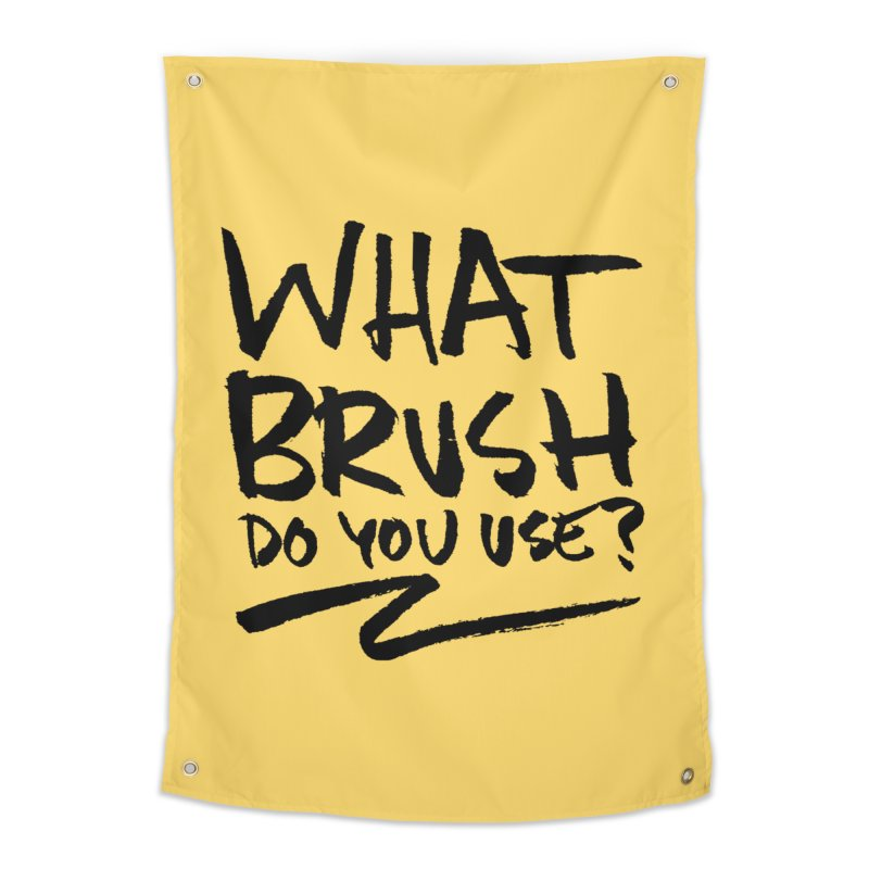 What Brush Do You Use? Home Tapestry by Kyle Ferrin's Artist Shop