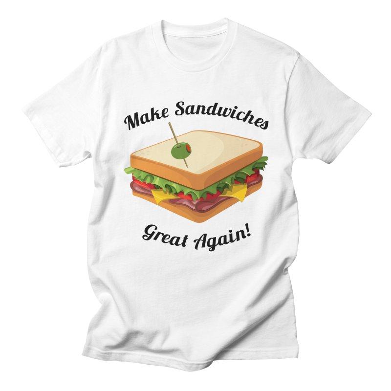 Make Sandwiches Great Again!  Men's T-Shirt by Political Tees