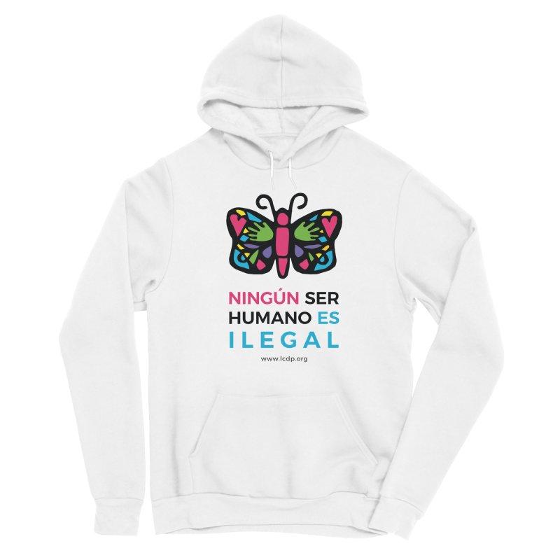 Ningun ser Humano es Ilegal Men's Pullover Hoody by La Clinica del Pueblo Retail Store