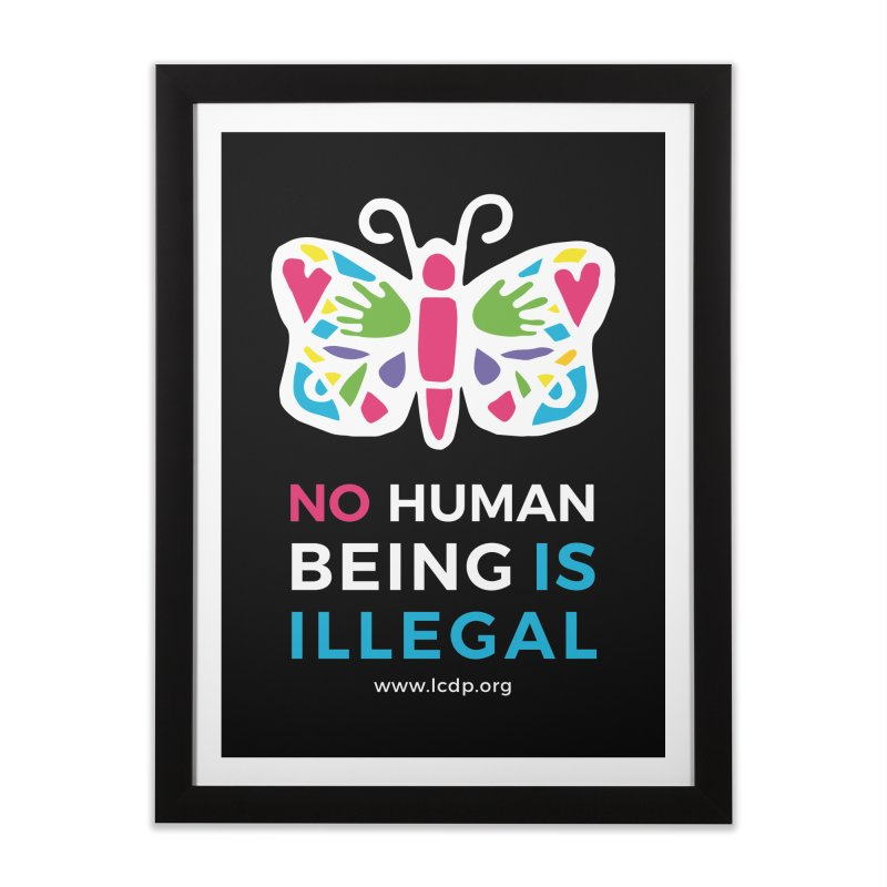 No Human Being Is Illegal- Black Home Framed Fine Art Print by La Clinica del Pueblo Retail Store