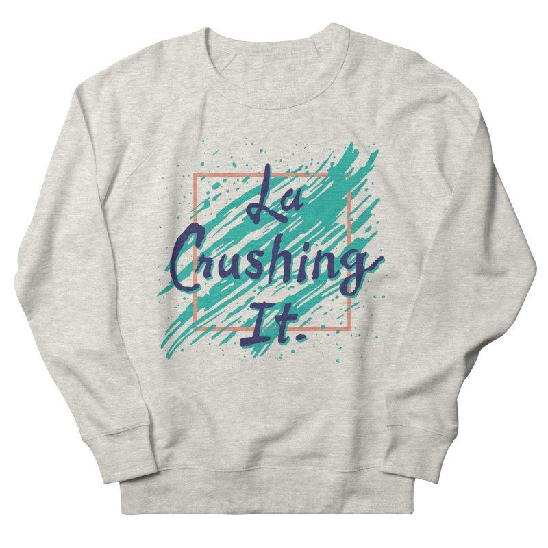 LCI Brush 01 Women's French Terry Sweatshirt by lacrushingit's Artist Shop