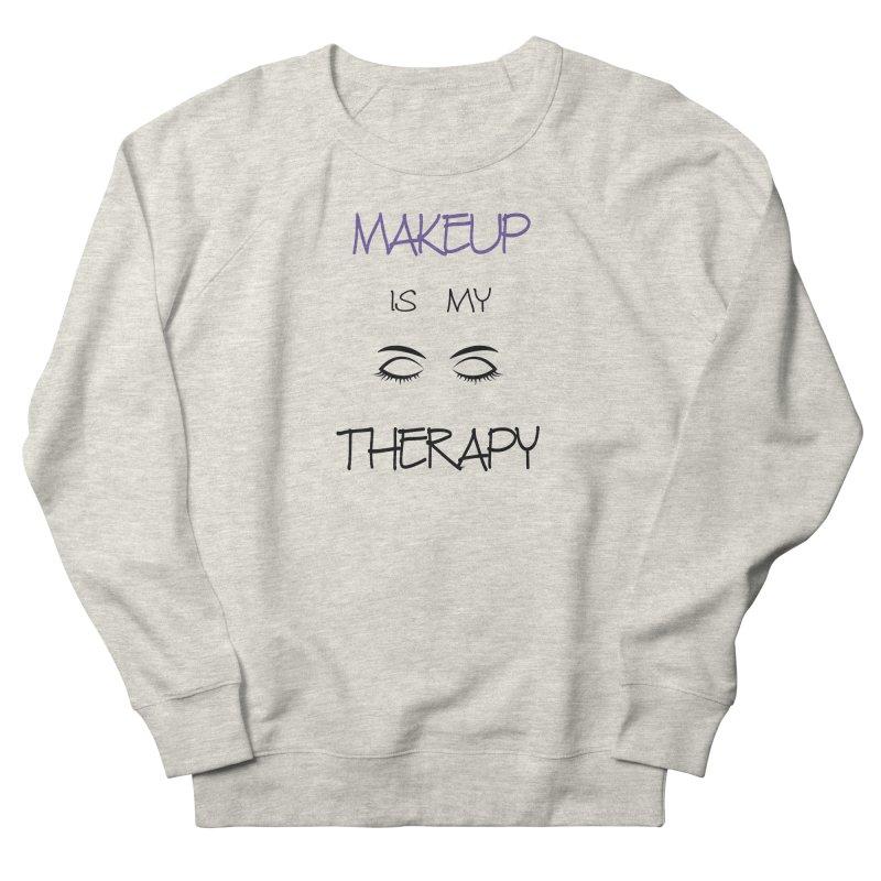 Makeup therapy Women's French Terry Sweatshirt by BubaMara's Artist Shop