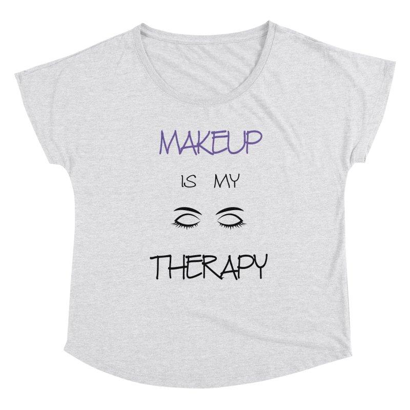 Makeup therapy Women's Dolman Scoop Neck by BubaMara's Artist Shop