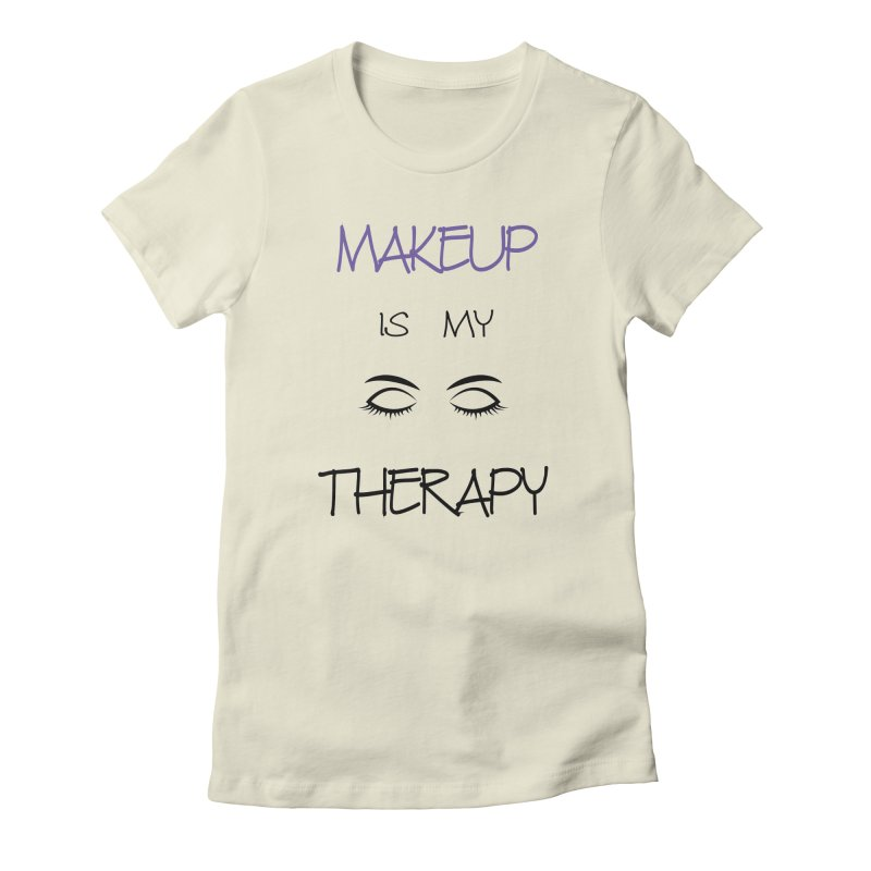Makeup therapy Women's Fitted T-Shirt by BubaMara's Artist Shop