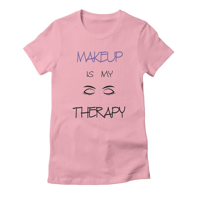Makeup therapy in Women's Fitted T-Shirt Light Pink by BubaMara's Artist Shop