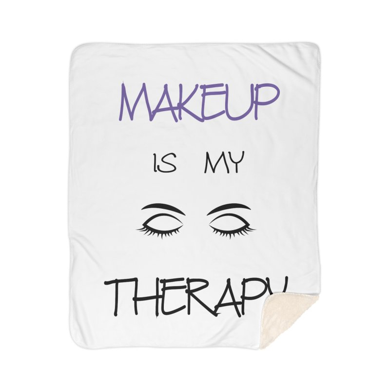 Makeup therapy Home Sherpa Blanket Blanket by BubaMara's Artist Shop