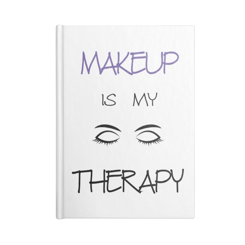 Makeup therapy Accessories Lined Journal Notebook by BubaMara's Artist Shop