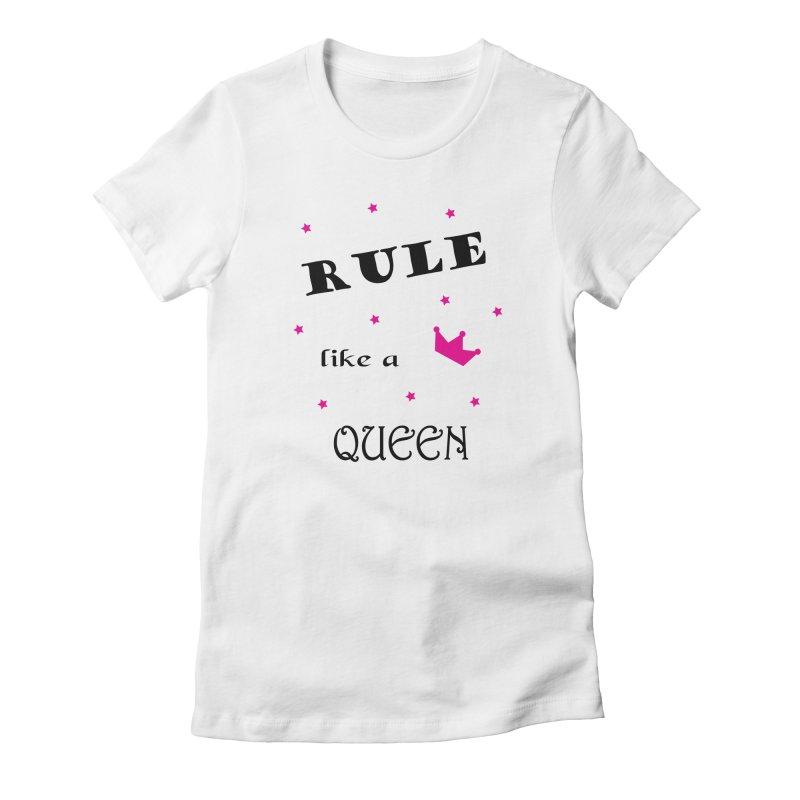 Rule like a queen Women's Fitted T-Shirt by BubaMara's Artist Shop