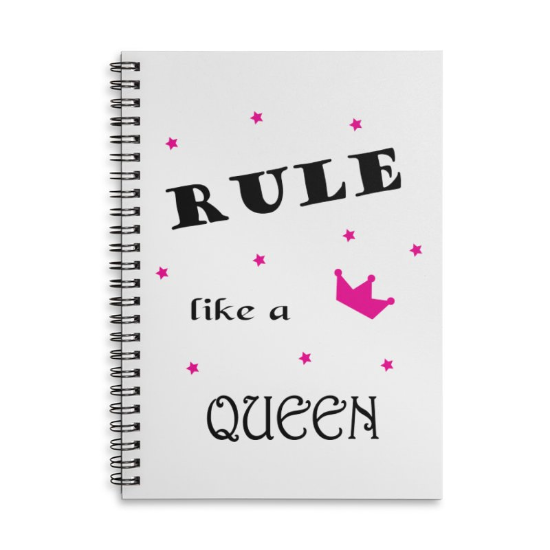 Rule like a queen Accessories Lined Spiral Notebook by BubaMara's Artist Shop