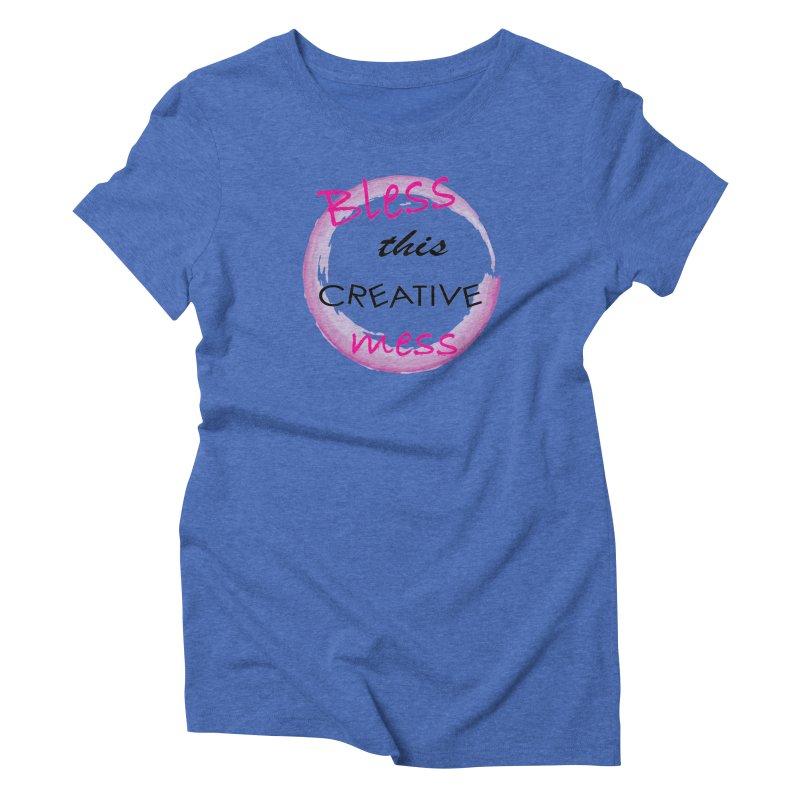 Bless this creative mess Women's Triblend T-Shirt by BubaMara's Artist Shop