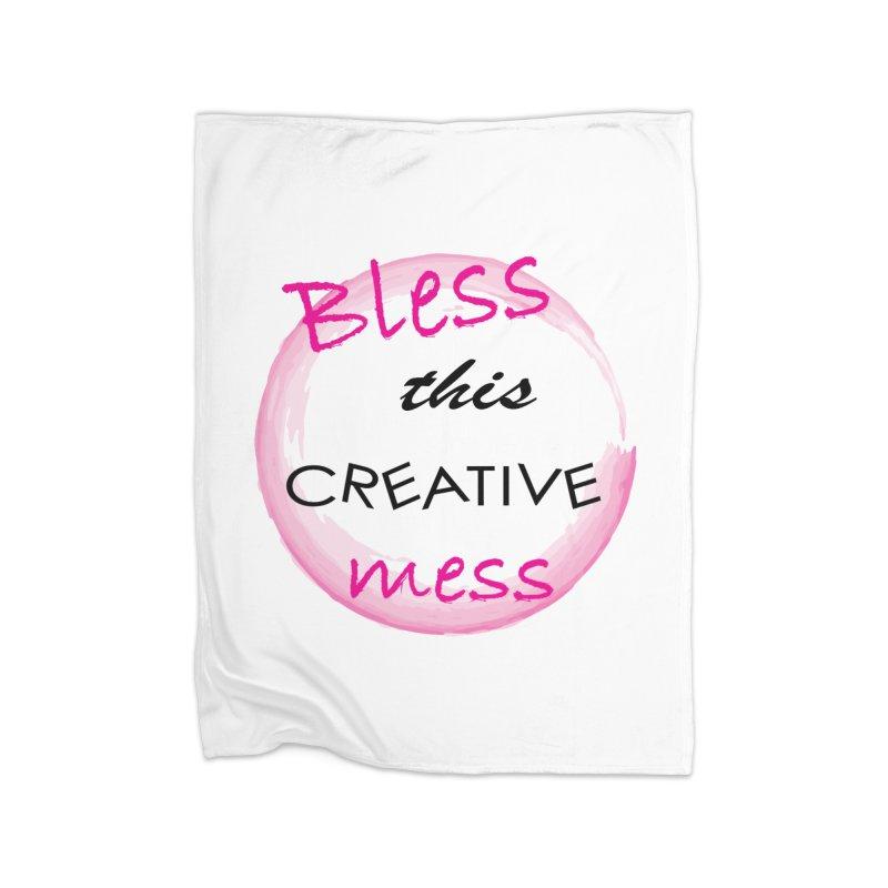Bless this creative mess Home Fleece Blanket Blanket by BubaMara's Artist Shop