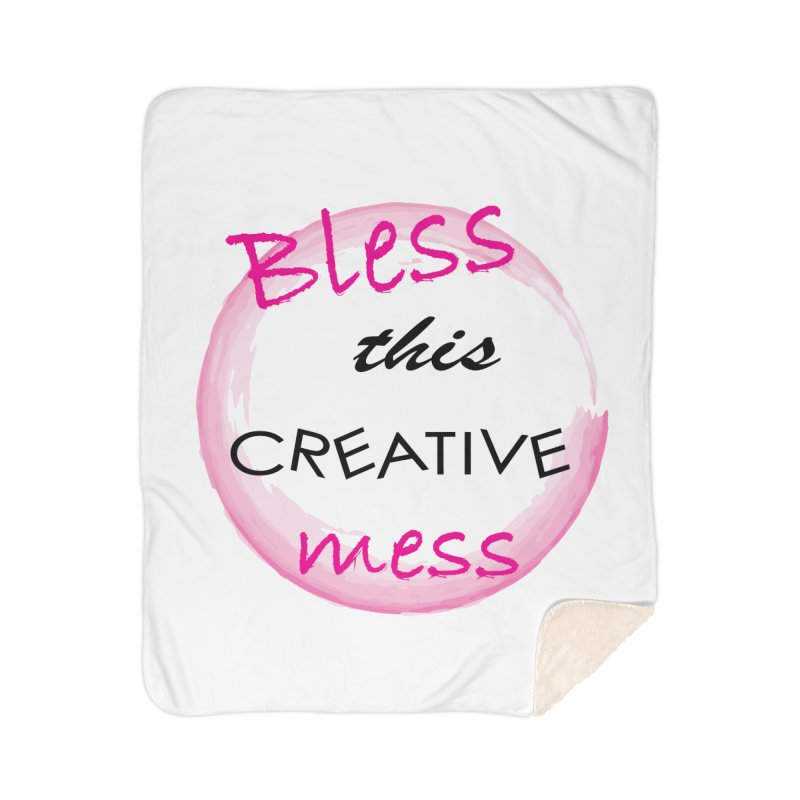 Bless this creative mess Home Sherpa Blanket Blanket by BubaMara's Artist Shop