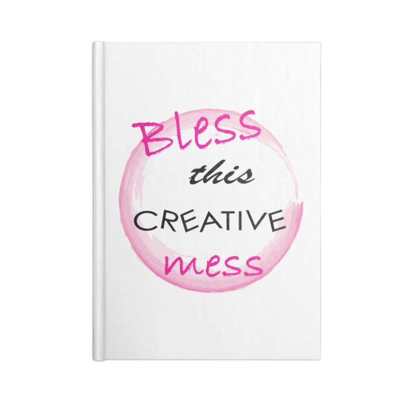 Bless this creative mess Accessories Lined Journal Notebook by BubaMara's Artist Shop