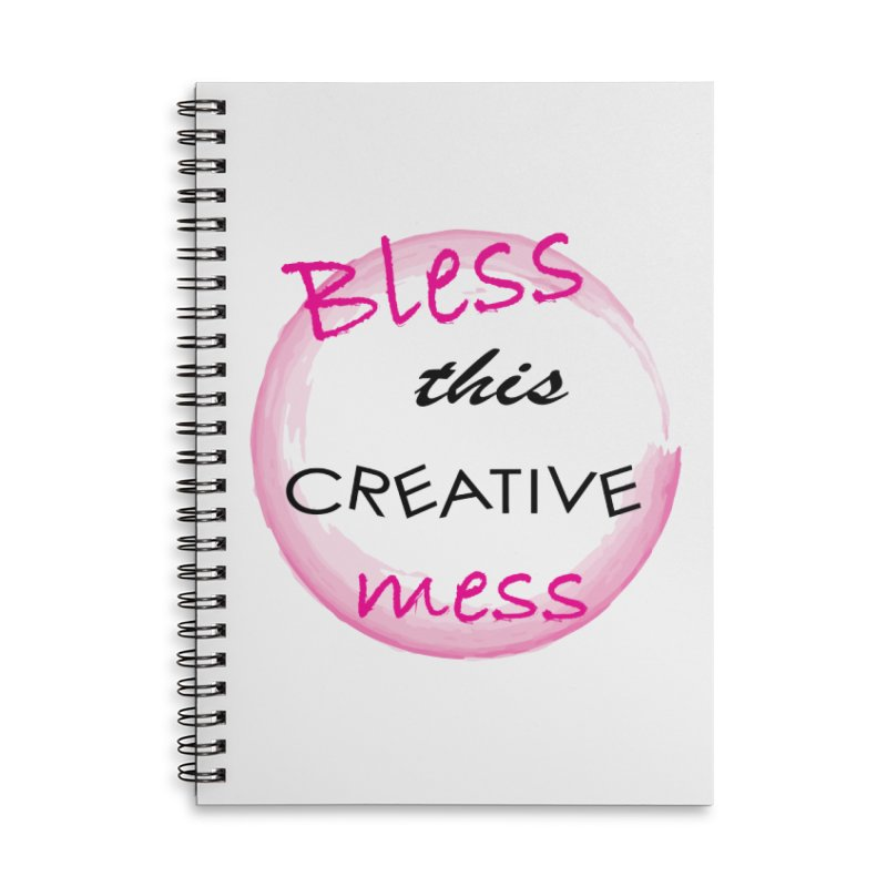 Bless this creative mess Accessories Lined Spiral Notebook by BubaMara's Artist Shop