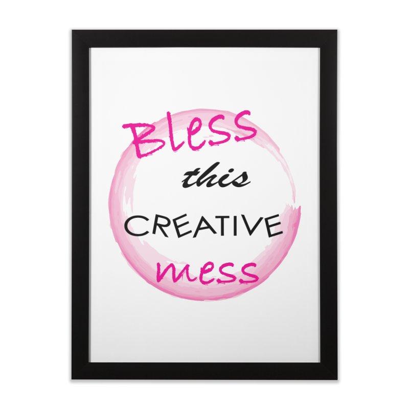 Bless this creative mess Home Framed Fine Art Print by BubaMara's Artist Shop