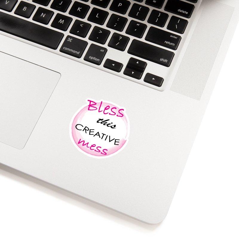 Bless this creative mess in White Sticker by BubaMara's Artist Shop