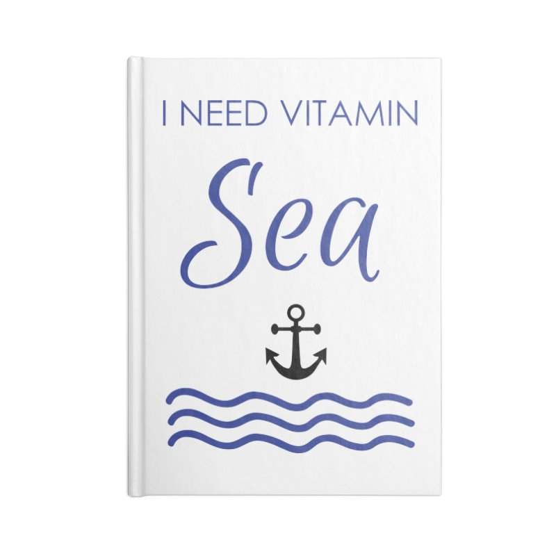 I need vitamin sea Accessories Lined Journal Notebook by BubaMara's Artist Shop