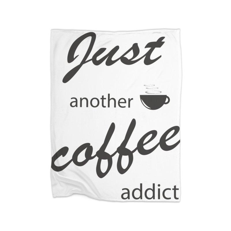 Coffee addict Home Fleece Blanket Blanket by BubaMara's Artist Shop