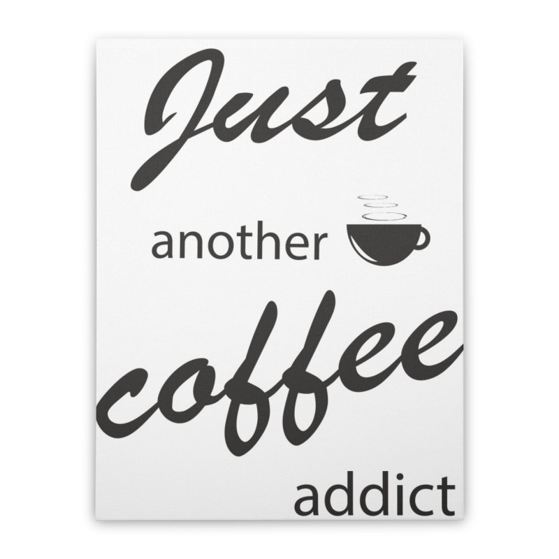 Coffee addict Home Stretched Canvas by BubaMara's Artist Shop