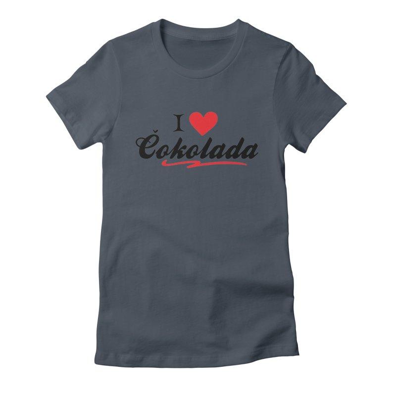 Čokolada Women's T-Shirt by BubaMara's Artist Shop