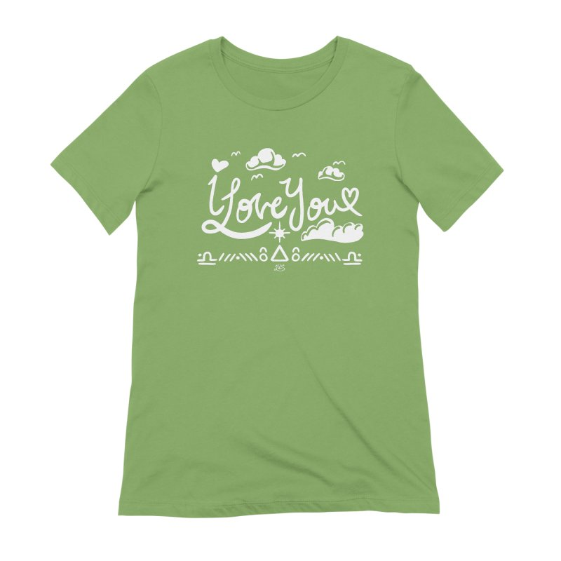 I Love You Women's Extra Soft T-Shirt by Lady Katie Sue