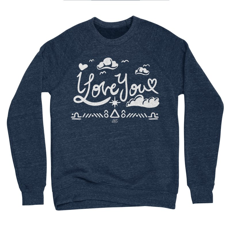 I Love You Men's Sponge Fleece Sweatshirt by Lady Katie Sue