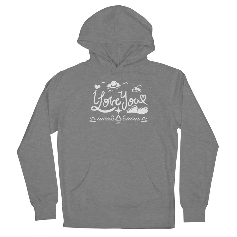 I Love You Women's Pullover Hoody by Lady Katie Sue
