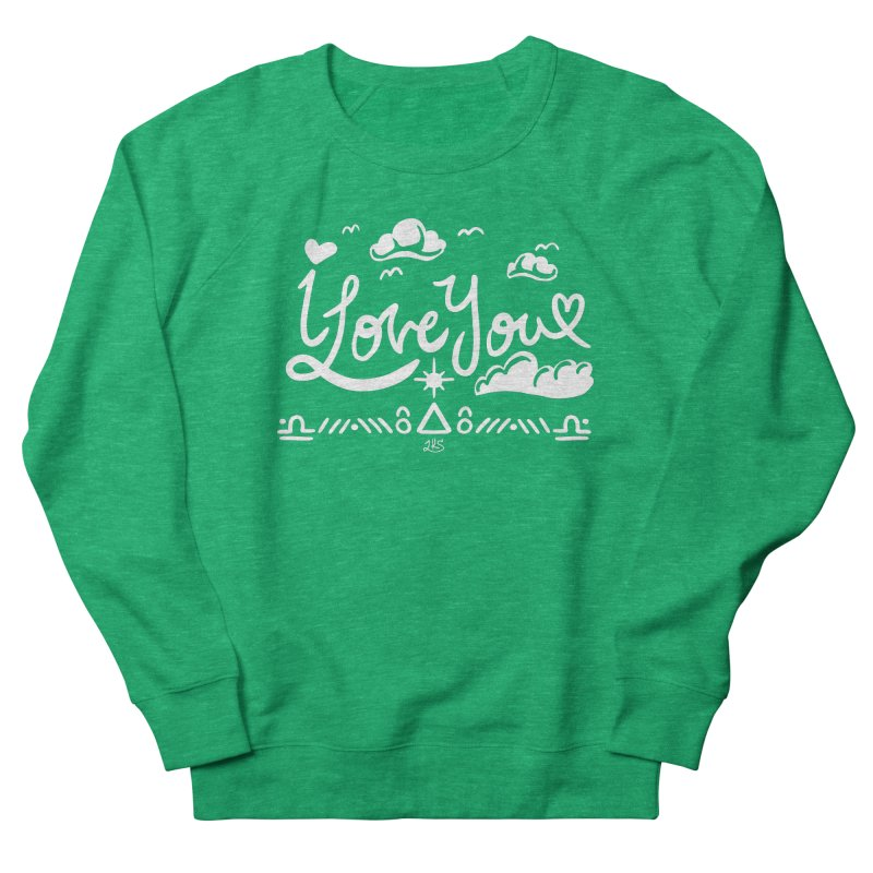 I Love You Women's Sweatshirt by Lady Katie Sue