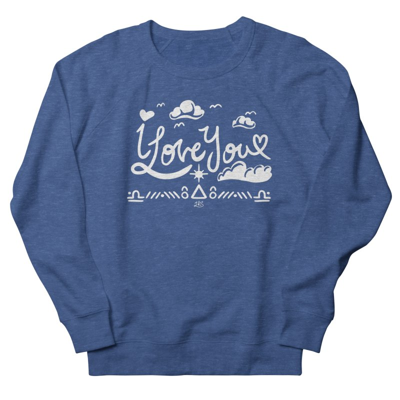 I Love You Men's Sweatshirt by Lady Katie Sue