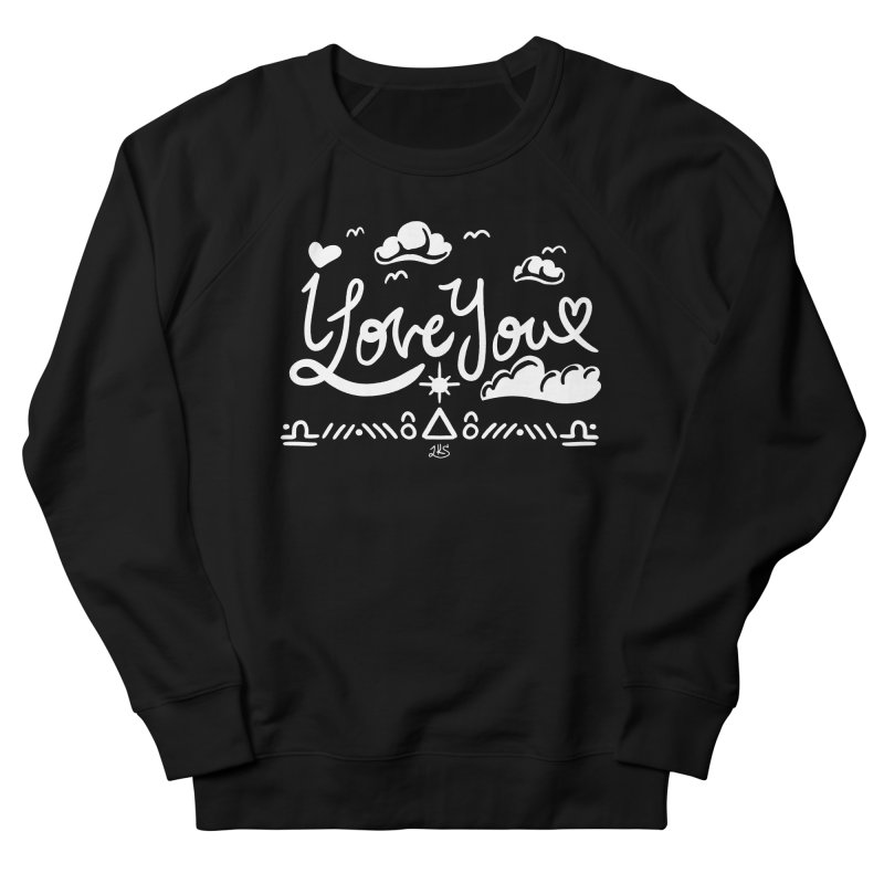 I Love You Men's French Terry Sweatshirt by Lady Katie Sue