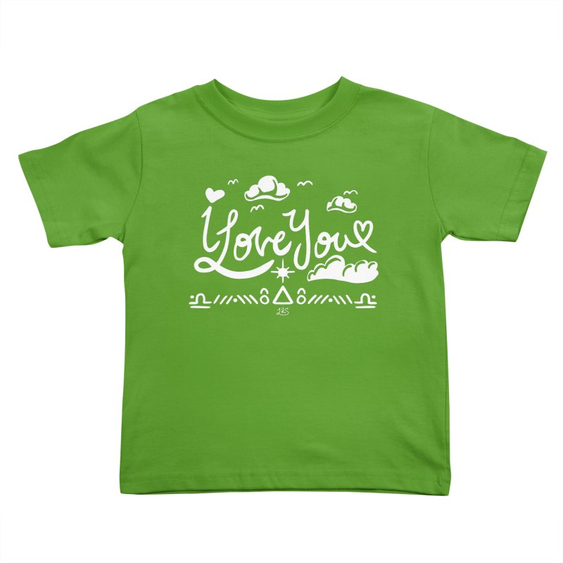 I Love You Kids Toddler T-Shirt by Lady Katie Sue