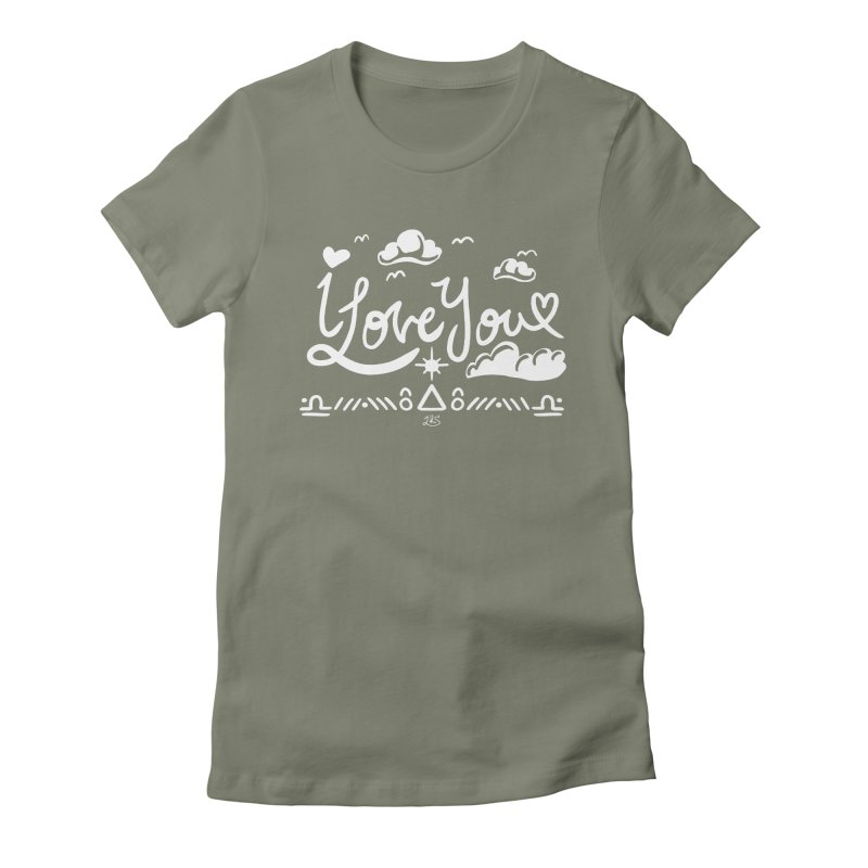 I Love You Women's Fitted T-Shirt by Lady Katie Sue