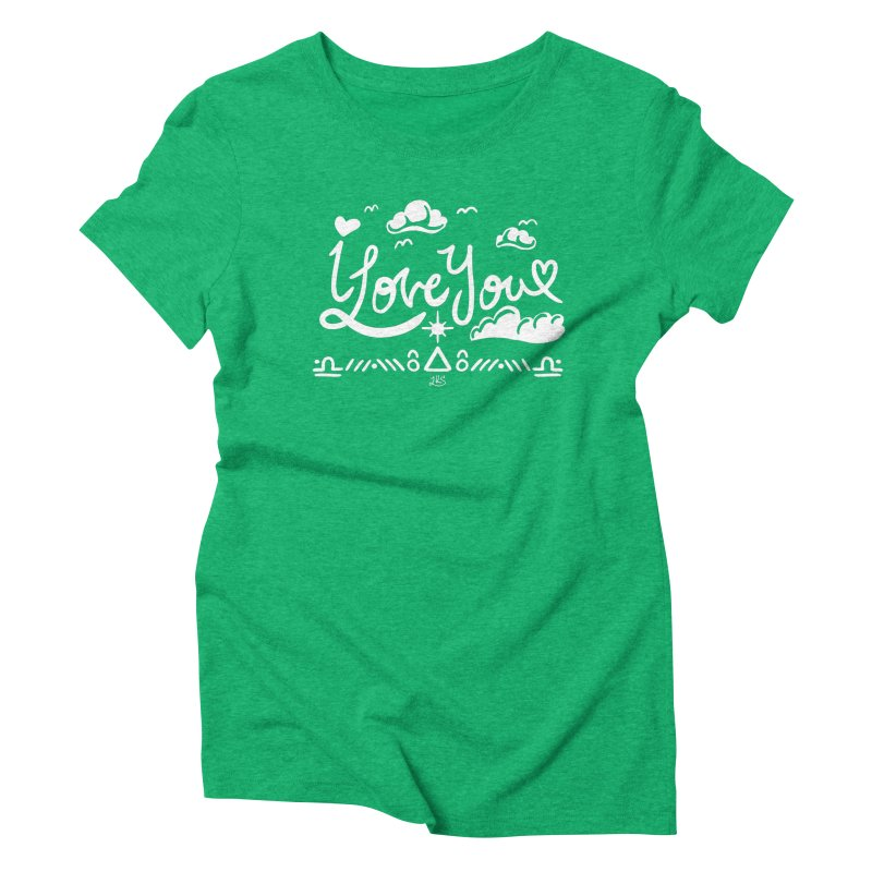 I Love You Women's T-Shirt by Lady Katie Sue