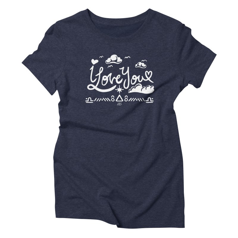 I Love You Women's Triblend T-Shirt by Lady Katie Sue
