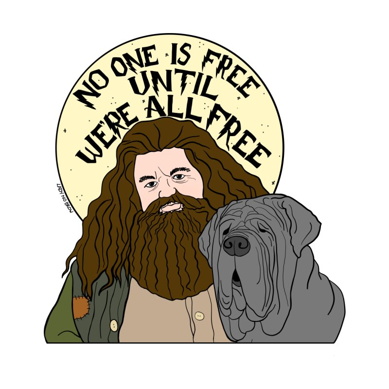 Hagrid No One is Free by ladynobrow's Artist Shop