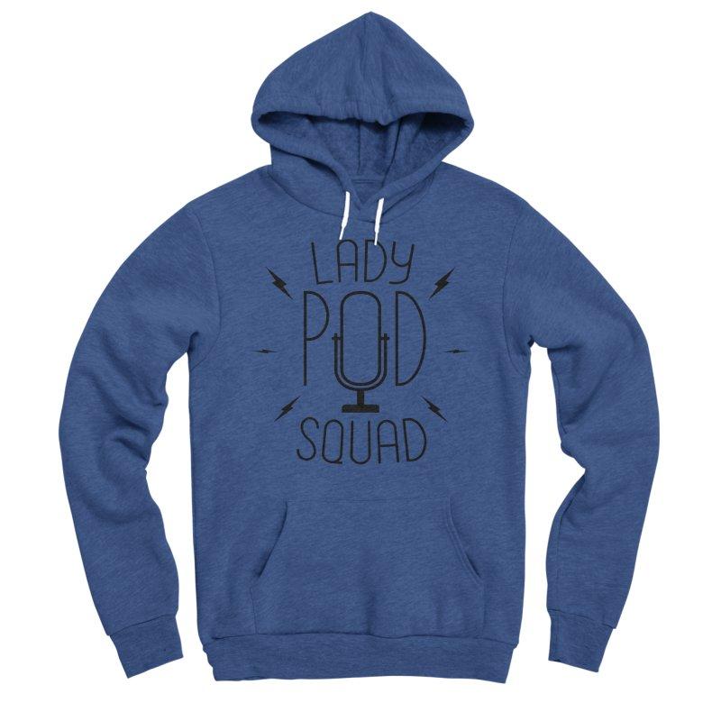 Lady Pod Squad black text mic logo Men's Sponge Fleece Pullover Hoody by Lady Pod Squad's Shop