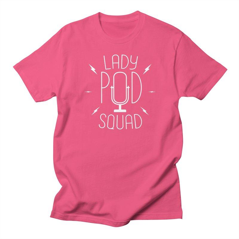 Lady Pod Squad white text mic logo Women's Regular Unisex T-Shirt by Lady Pod Squad's Shop