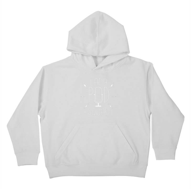Lady Pod Squad white text mic logo Kids Pullover Hoody by Lady Pod Squad's Shop