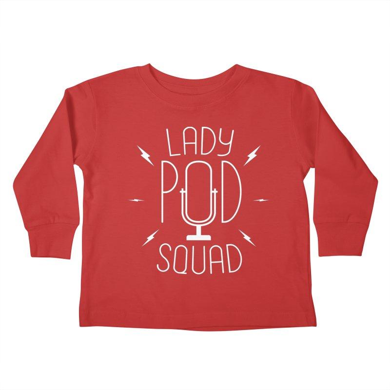 Lady Pod Squad white text mic logo Kids Toddler Longsleeve T-Shirt by Lady Pod Squad's Shop