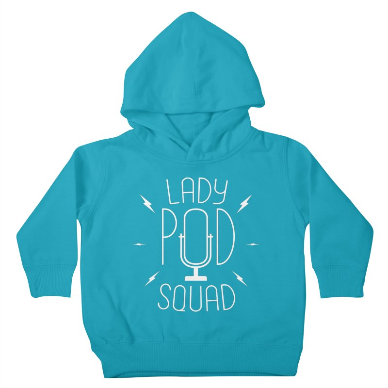 Lady Pod Squad white text mic logo Kids Toddler Pullover Hoody by Lady Pod Squad's Shop