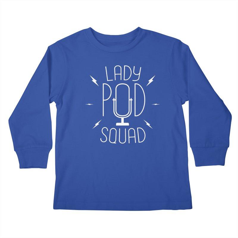 Lady Pod Squad white text mic logo Kids Longsleeve T-Shirt by Lady Pod Squad's Shop