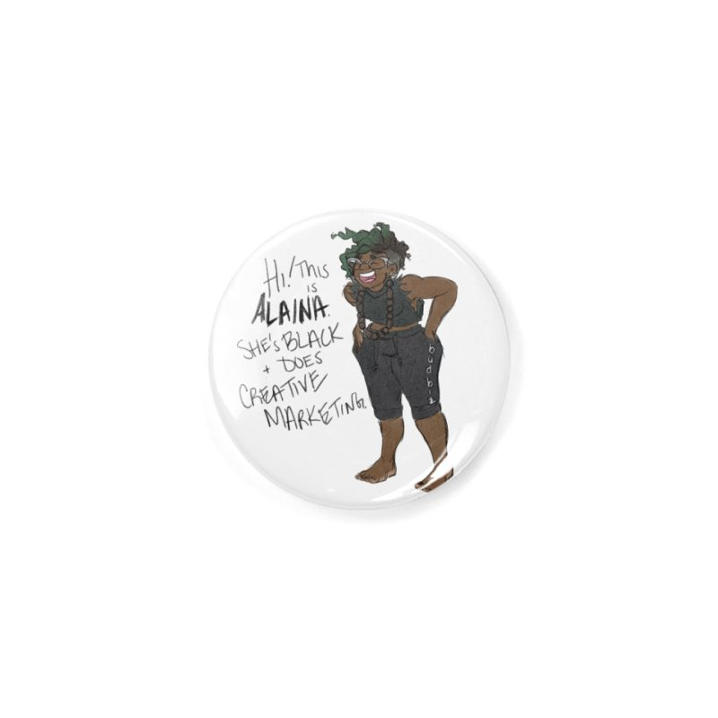 Hi! This is Alaina. And she's WIGGLY. Accessories Button by LAINWEAR