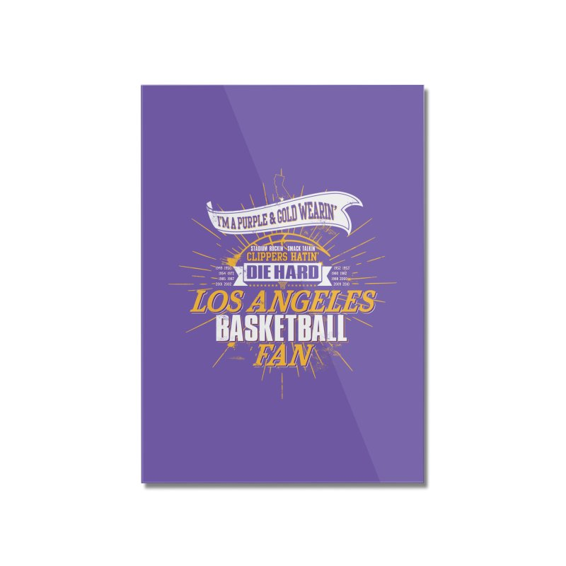 LAL Fan Home Mounted Acrylic Print by Lakers Nation's Artist Shop