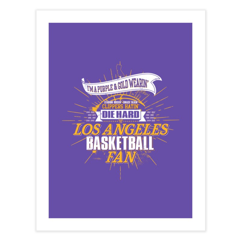 LAL Fan Home Fine Art Print by lakersnation's Artist Shop