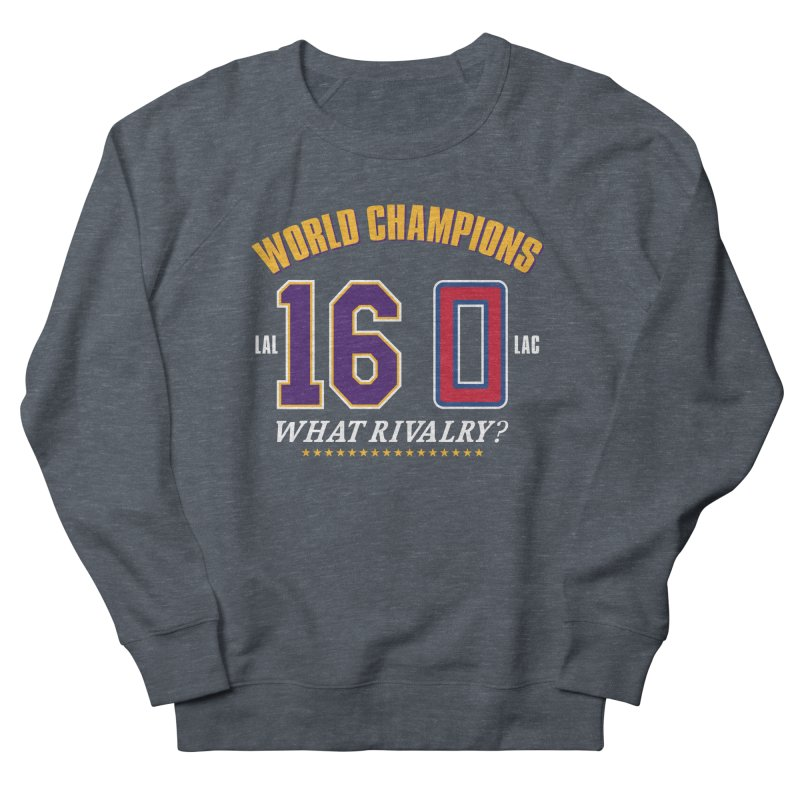 What Rivalry? Men's Sweatshirt by lakersnation's Artist Shop