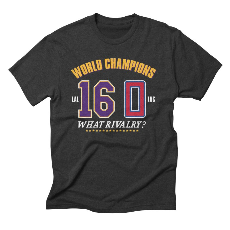 What Rivalry? Men's Triblend T-Shirt by lakersnation's Artist Shop