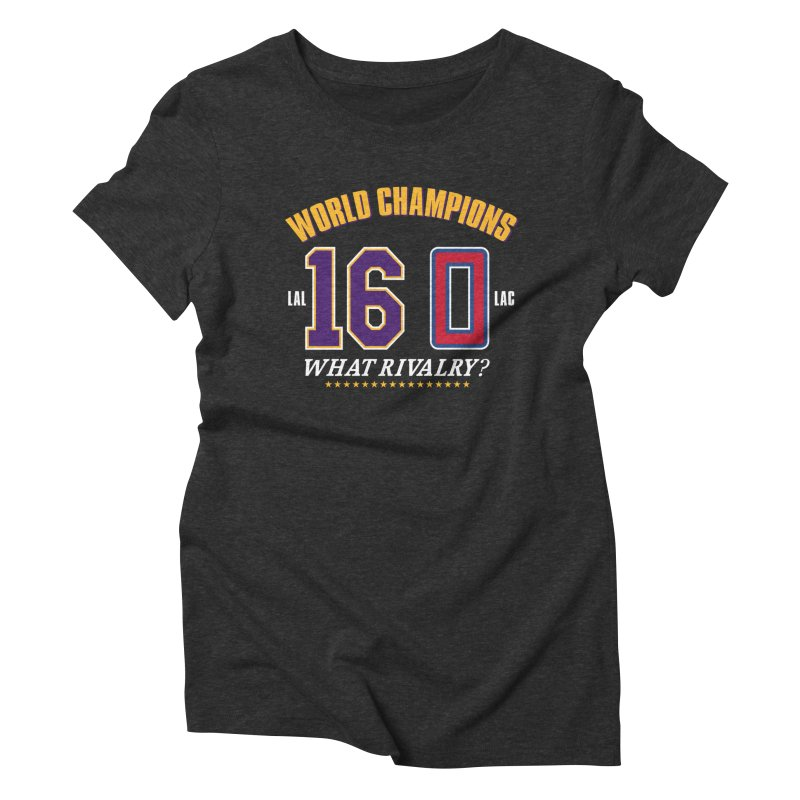 What Rivalry? Women's Triblend T-Shirt by Lakers Nation's Artist Shop