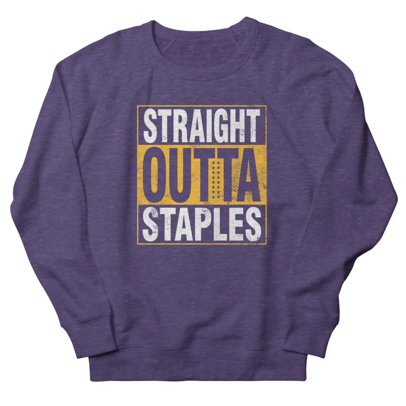 Straight Outta Staples Women's French Terry Sweatshirt by Lakers Nation's Artist Shop