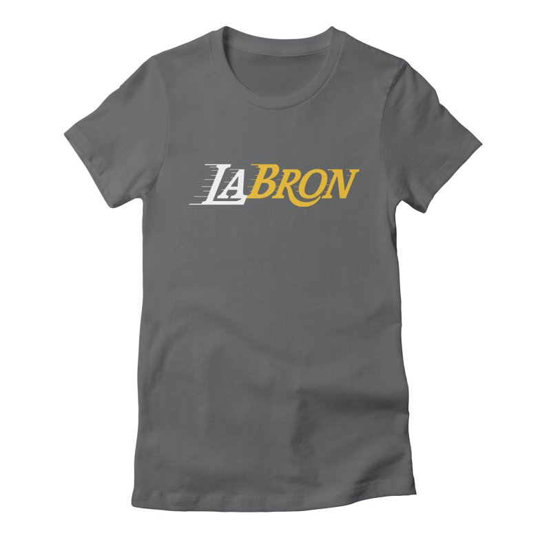 LaBron Women's Fitted T-Shirt by lakersnation's Artist Shop