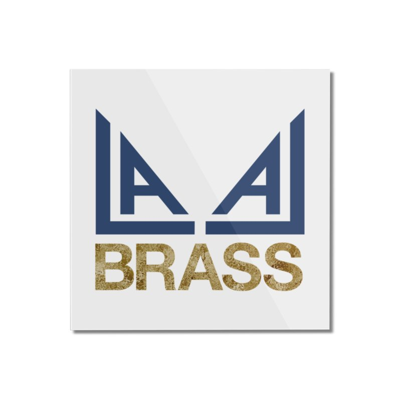 LALA Brass Home Mounted Acrylic Print by LALA Brass Merch Shop